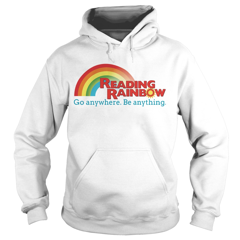 Reading rainbow go anywhere be anything Hoodie