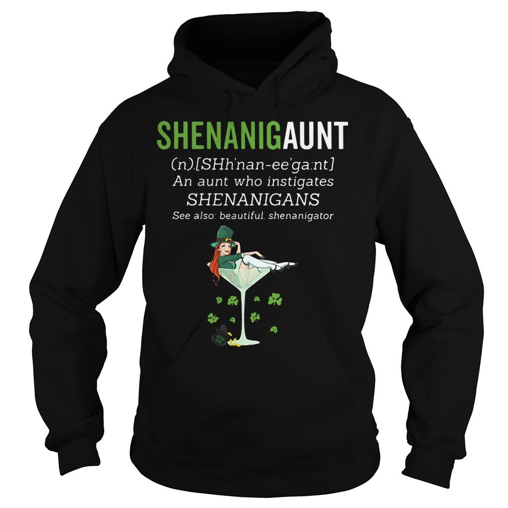 Shenanigaunt an aunt who instigates shenanigans see also beautiful shenanigator Hoodie