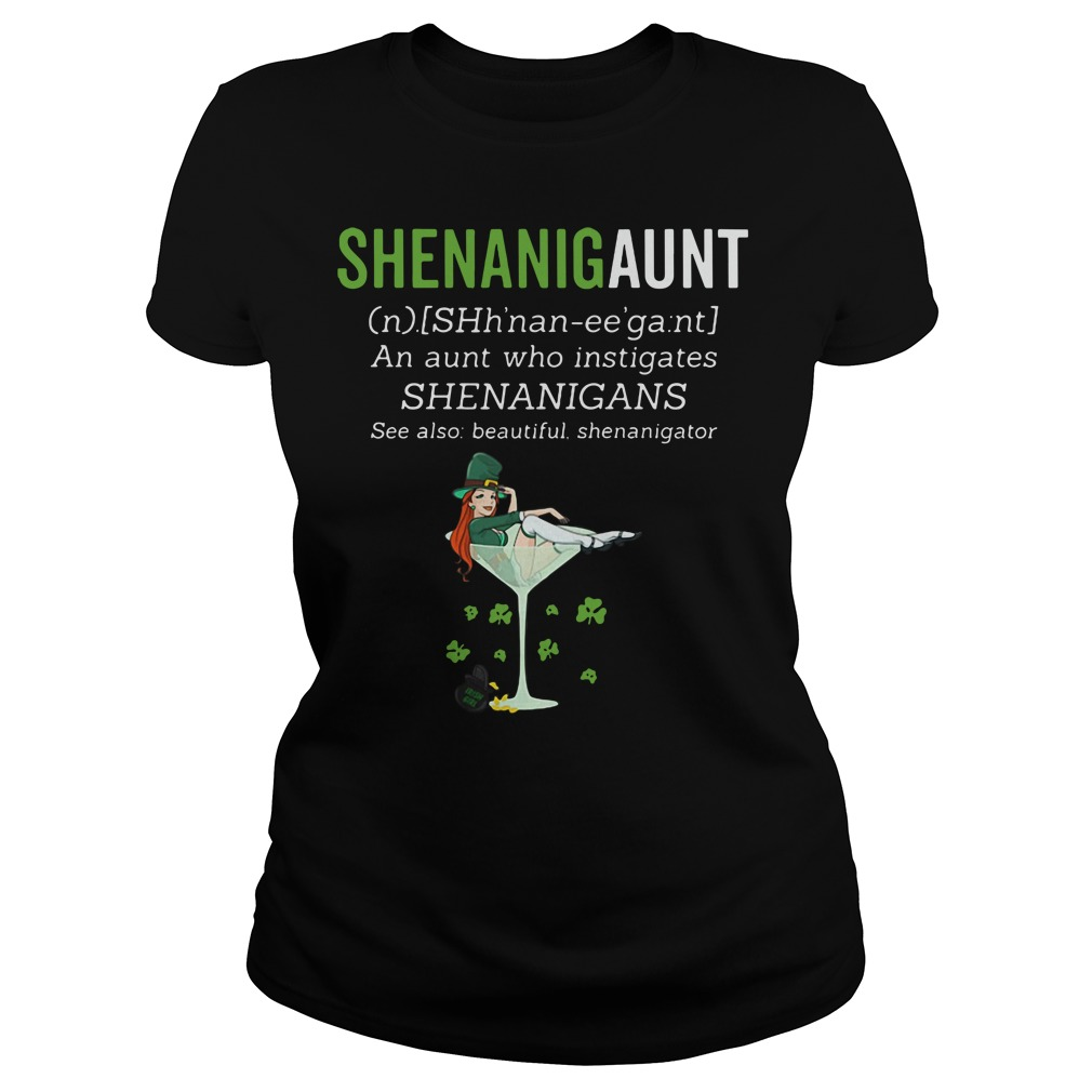 Shenanigaunt an aunt who instigates shenanigans see also beautiful shenanigator Ladies tee