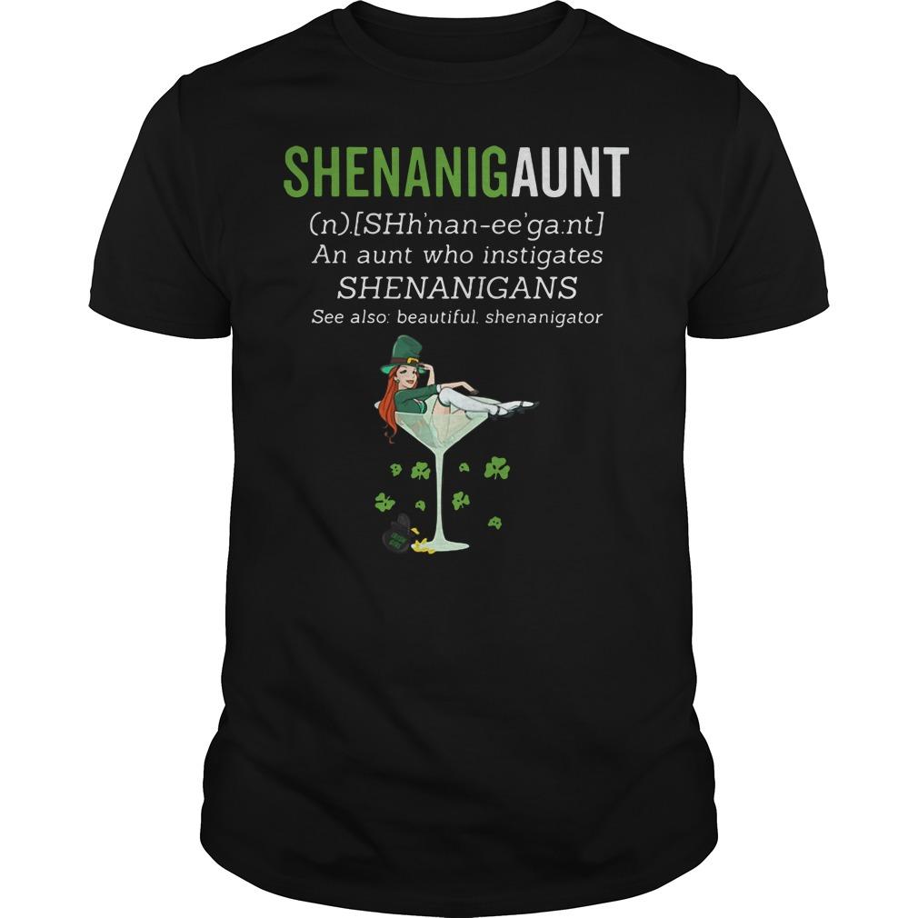 Shenanigaunt an aunt who instigates shenanigans see also beautiful shenanigator shirt