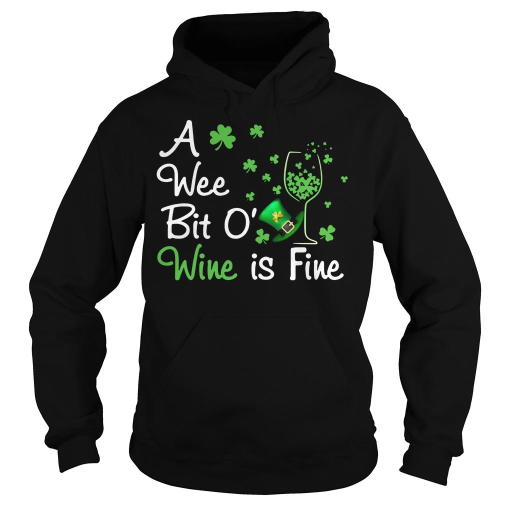St Patrick's day a wee bit o' wine is fine Hoodie