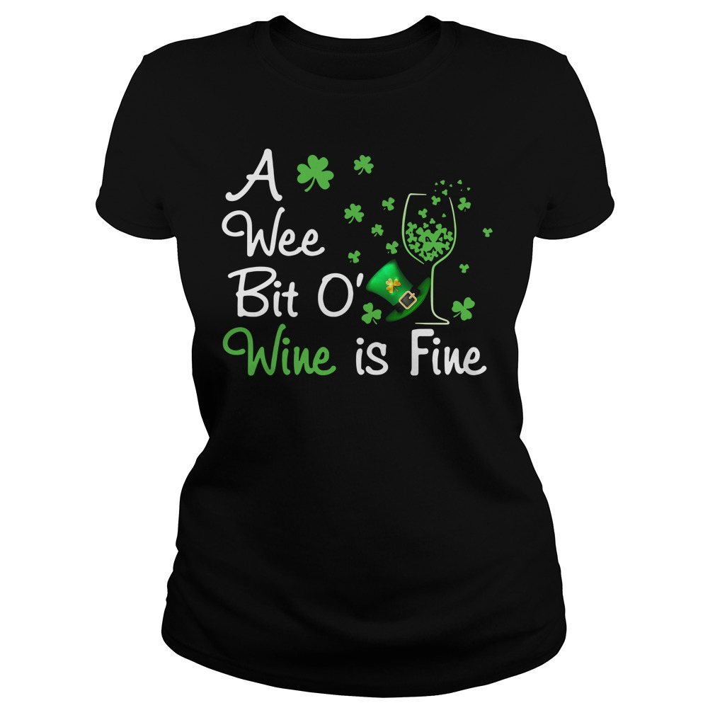 St Patrick's day a wee bit o' wine is fine Ladies tee