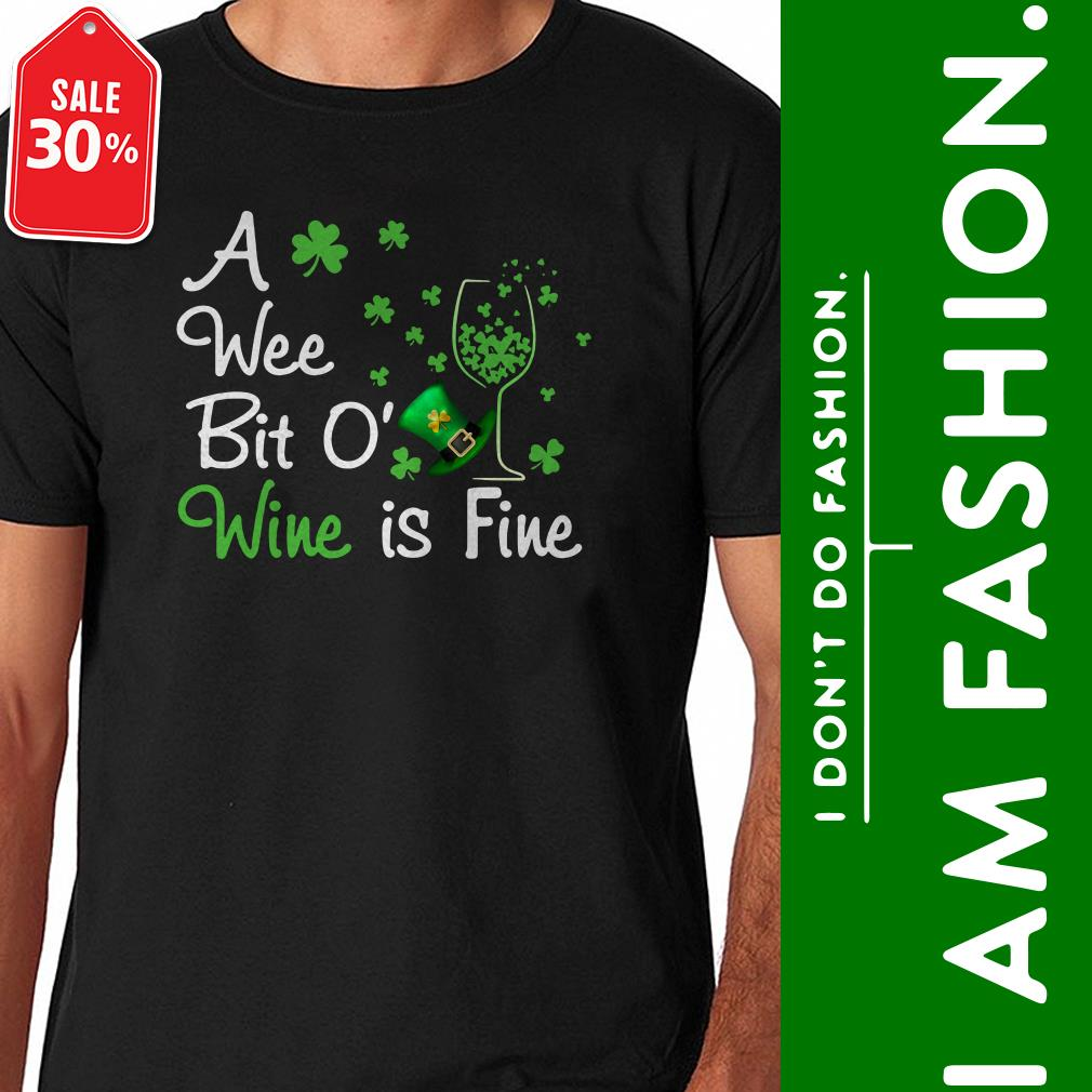 St Patrick's day a wee bit o' wine is fine shirt