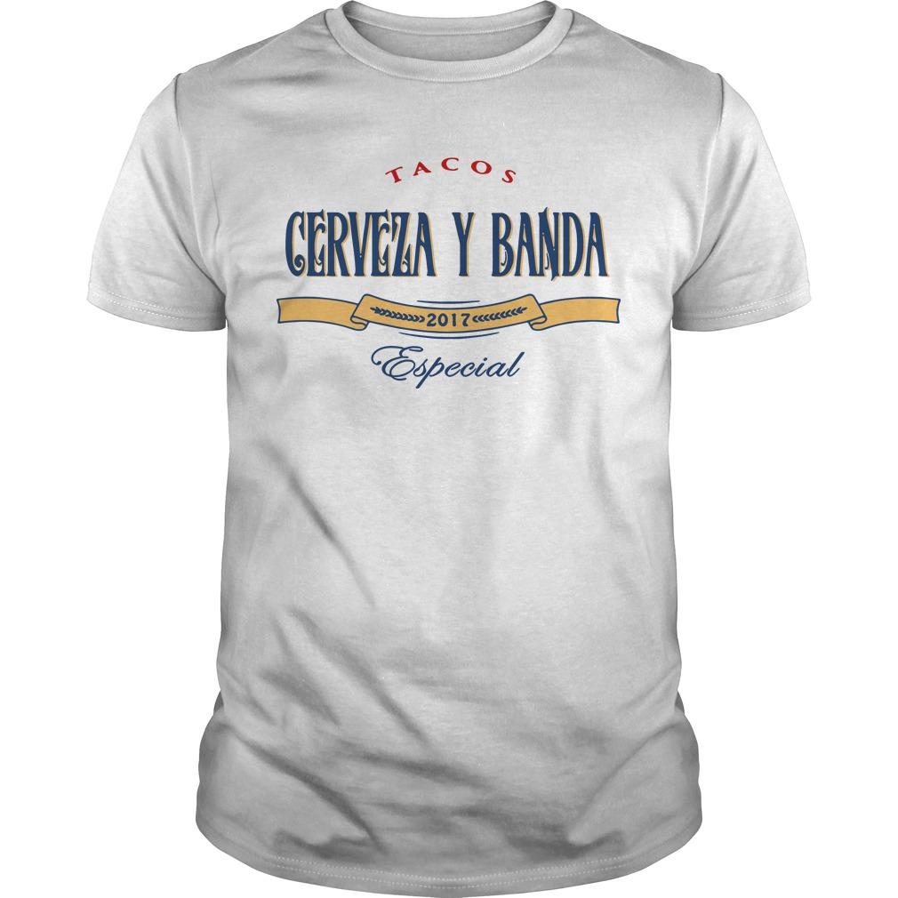 Tacos Cerveza y Banda 2017 Especial shirt