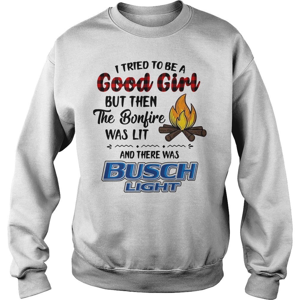 I tried to be a good girl but then the bonfire was lit and there was Busch Light Sweater