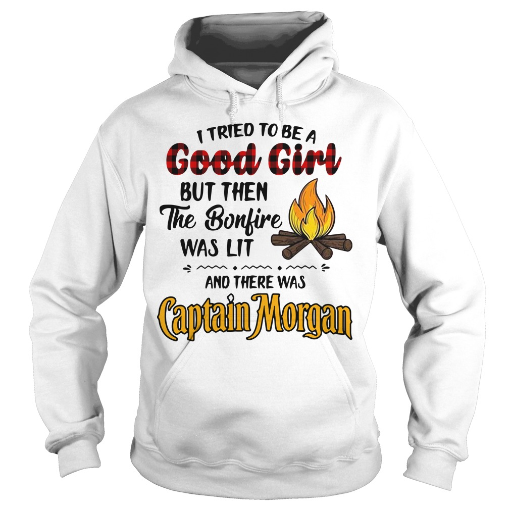 I tried to be a good girl but then the Bonfire was lit and there was Captain Morgan Hoodie