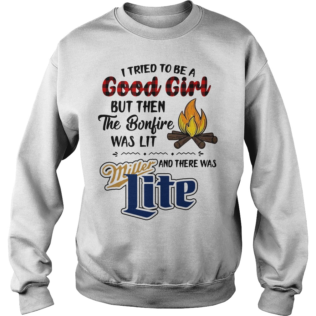 I tried to be a good girl but then the Bonfire was lit and there was Miller Lite Sweater