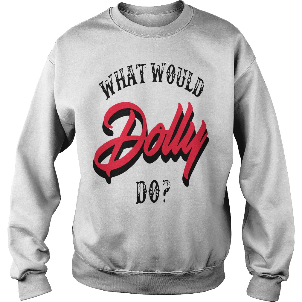 What would Dolly do Sweater