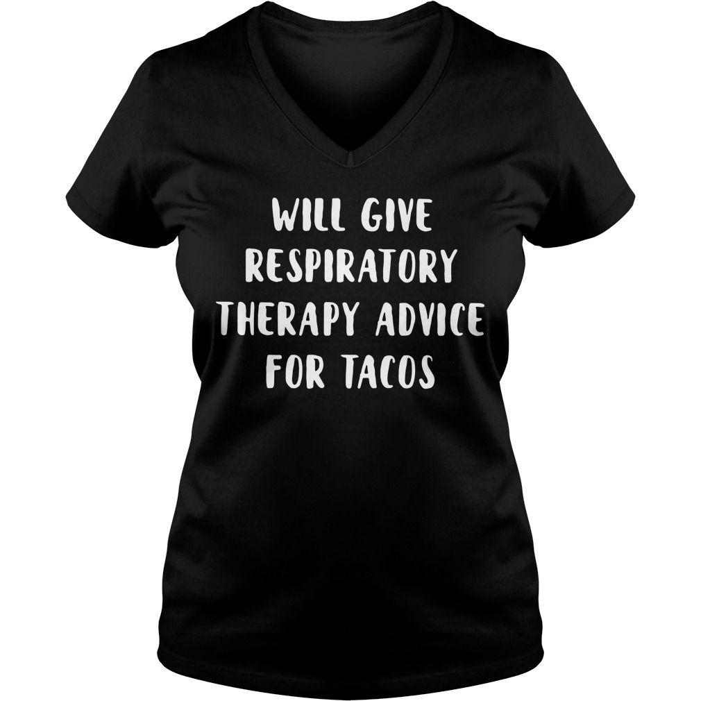 Will give respiratory therapy advice for tacos V-neck t-shirt