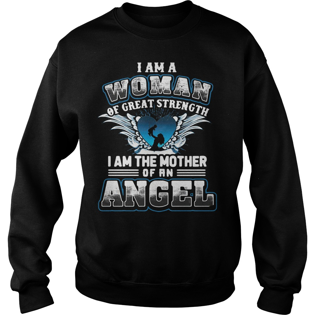 I am a woman of great strength I am the mother of an angel Sweater