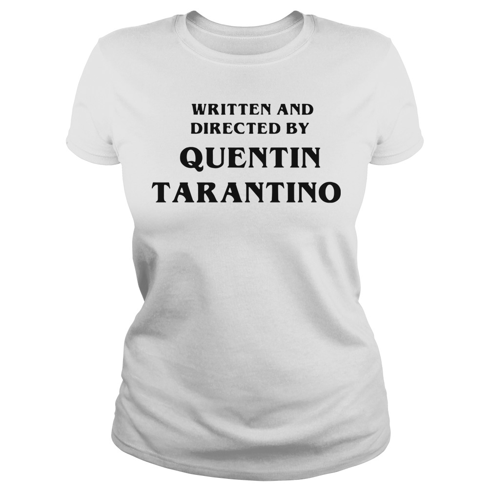 Written and directed by quentin tarantino Ladies tee