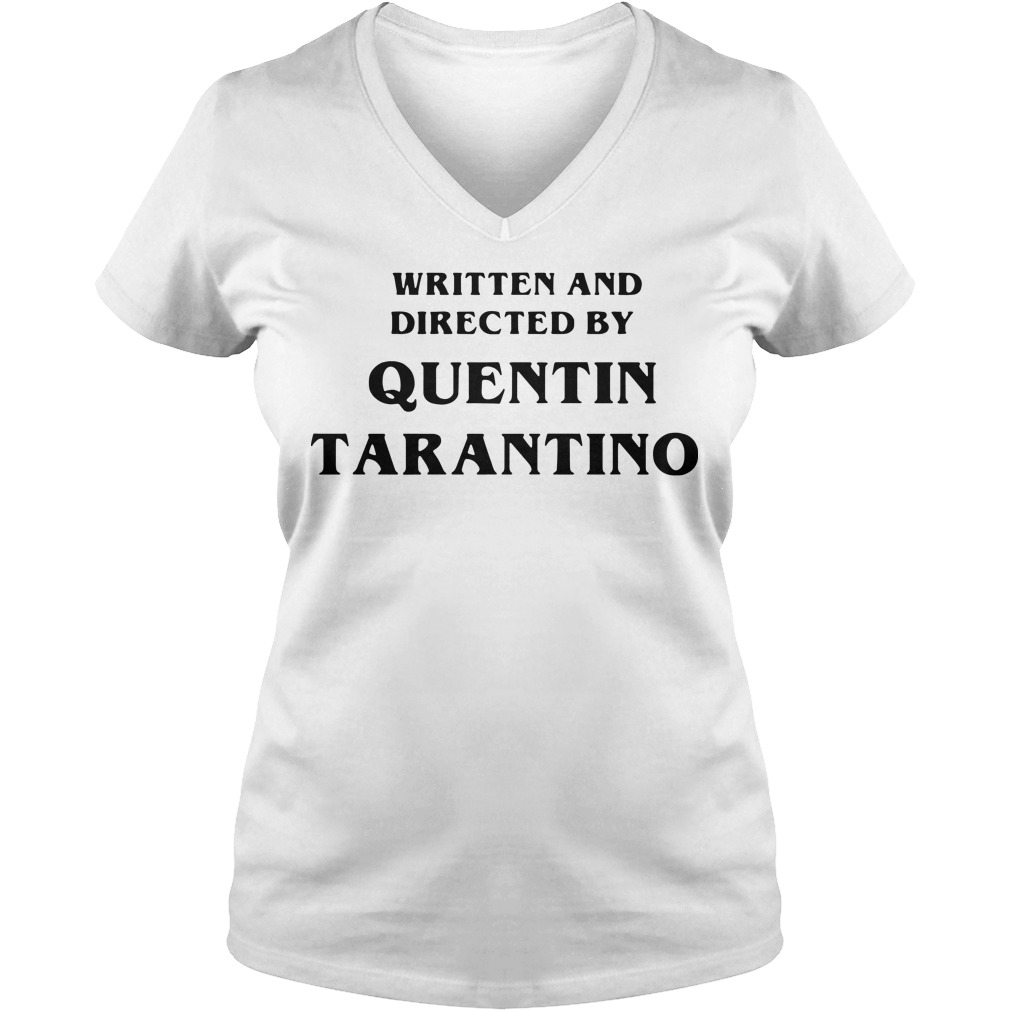Written and directed by quentin tarantino V-neck t-shirt