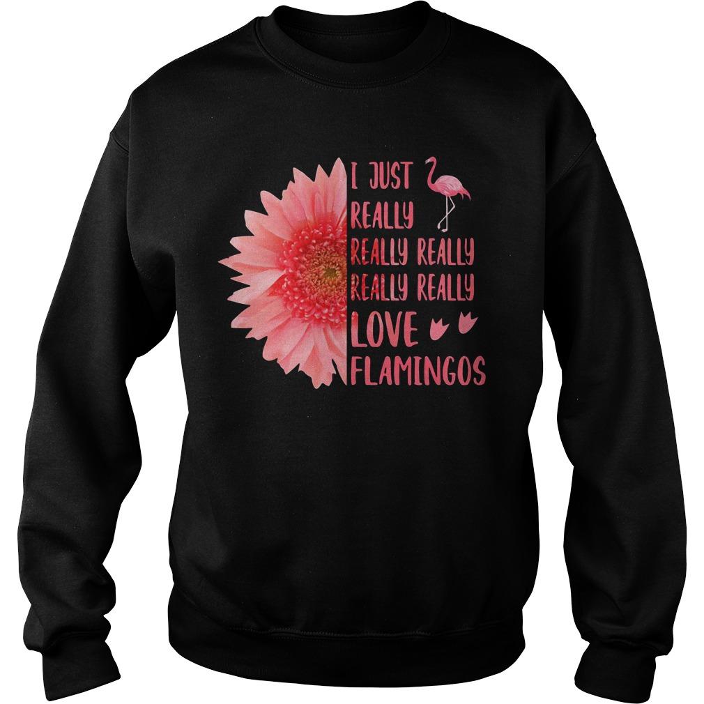 Flower I just really really really really really love Flamingos Sweater