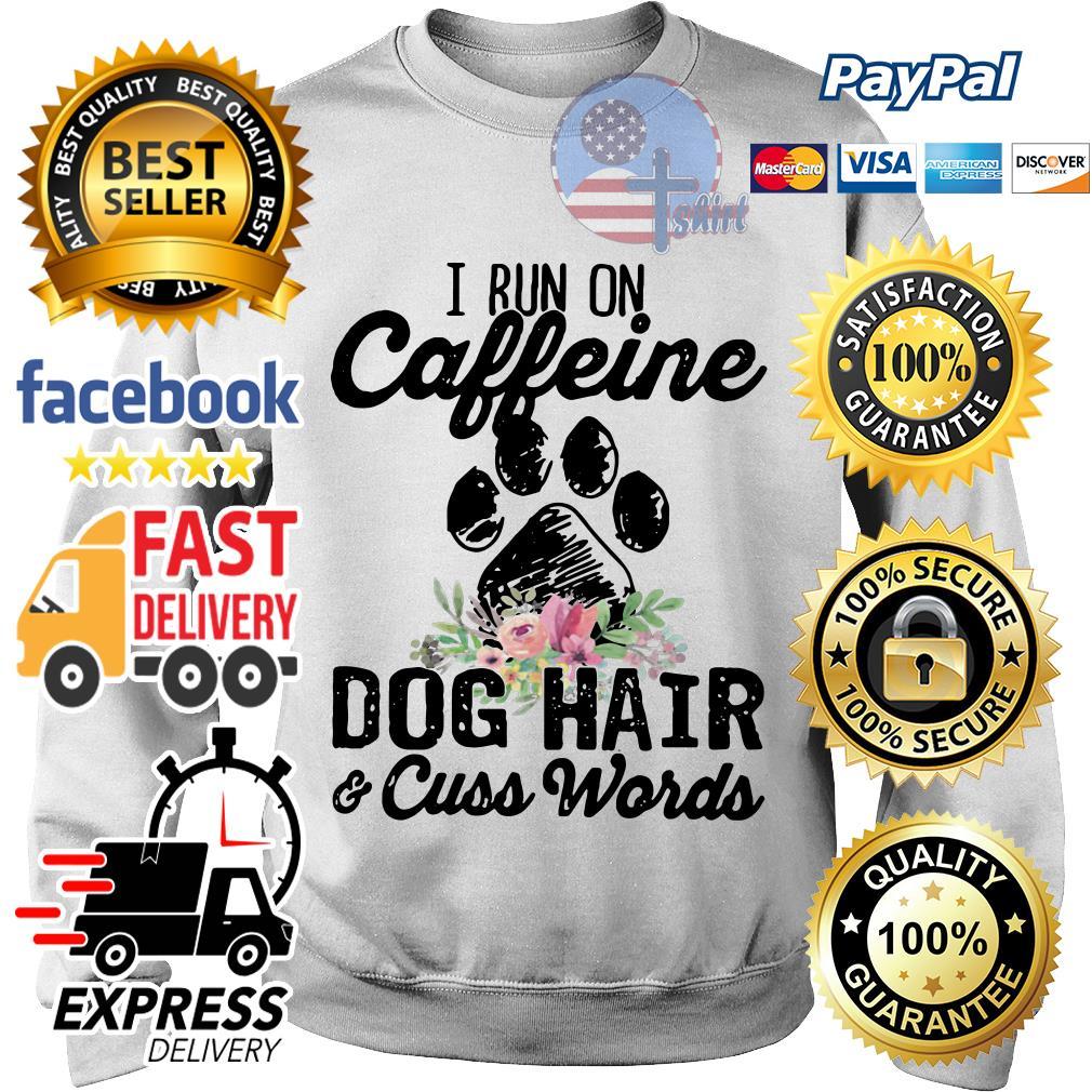 I run caffeine dog hair and cuss words flower Sweater