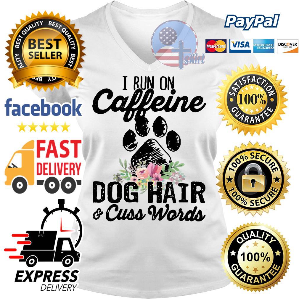 I run caffeine dog hair and cuss words flower V-neck t-shirt