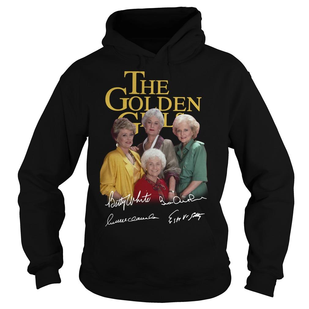 The golden girl Betty White Bea Arthur Rue McClanahan Estelle Getty Hoodie