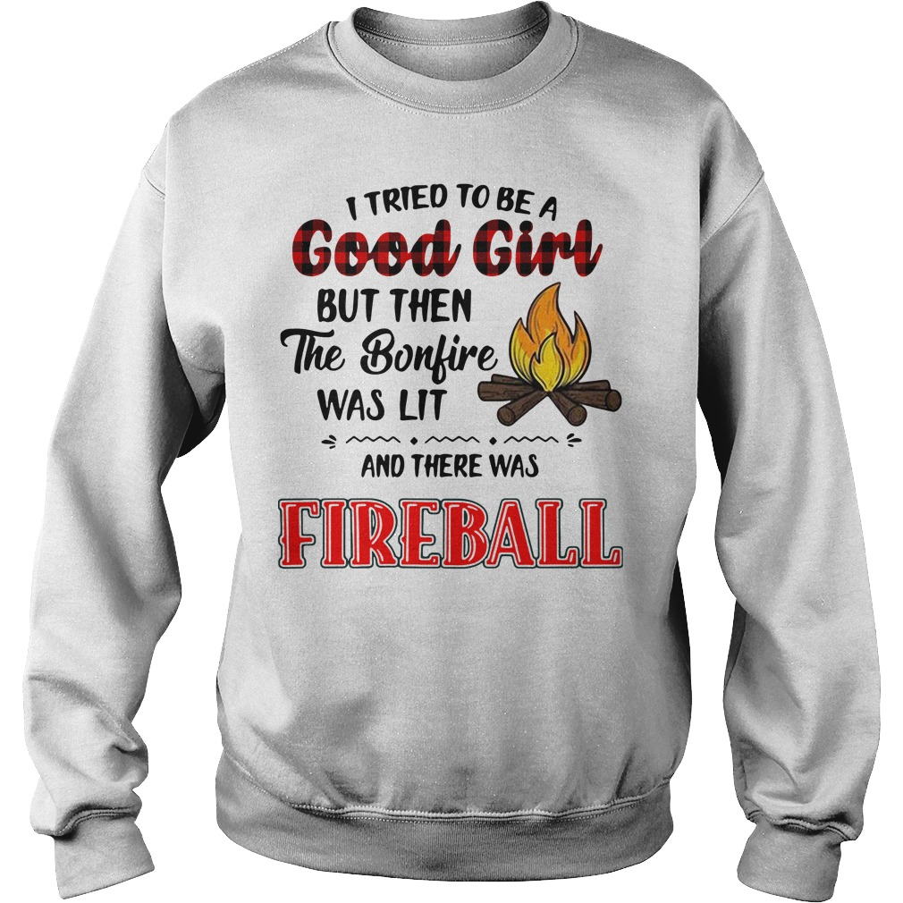 I tried to be a good girl but then the bonfire was lit and there was Fireball Sweater