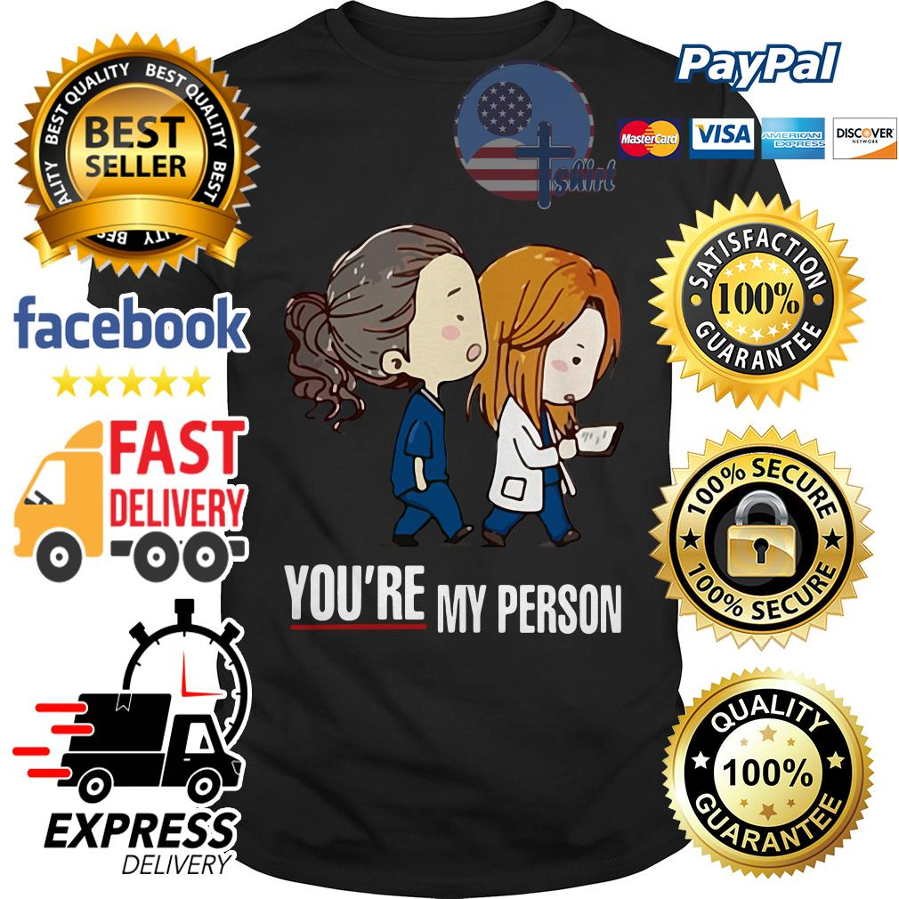 You're My Person Cristina Nurse Doctor Grey Hospital shirt