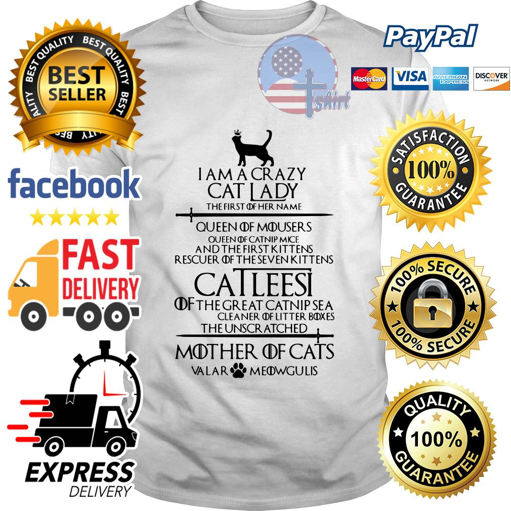 I am a crazy cat lady the first of her name queen of mousers Game of Throne shirt