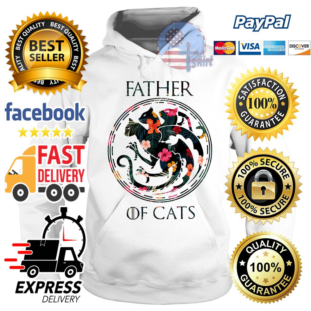 Flower Father of cats Game of Throne Hoodie
