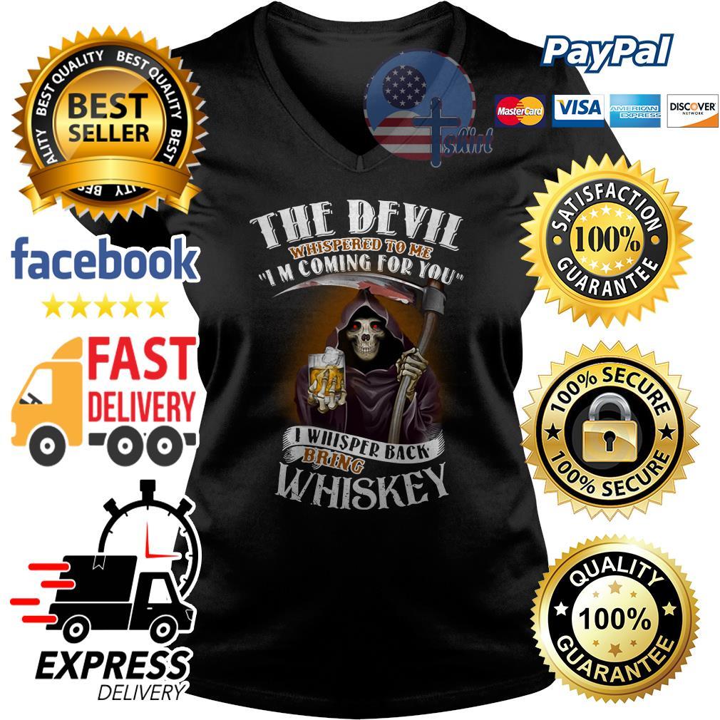 Official The devil whispered to me I'm coming for you I whisper back bring whiskey V-neck t-shirt