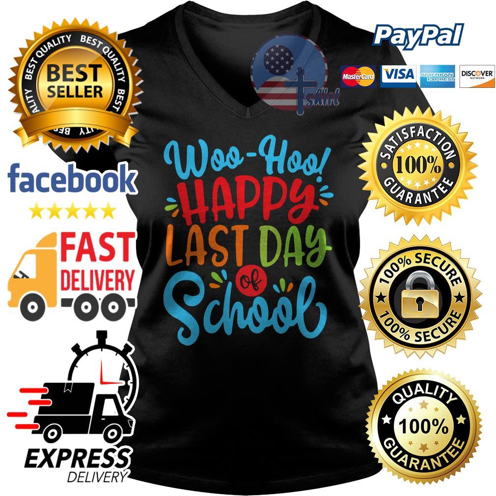 Woo hoo happy last day of school V-neck t-shirt