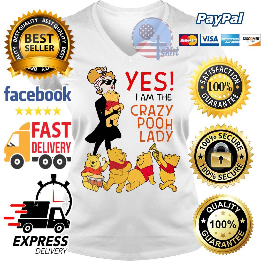 Yes I am the crazy pooh lady V-neck t-shirt