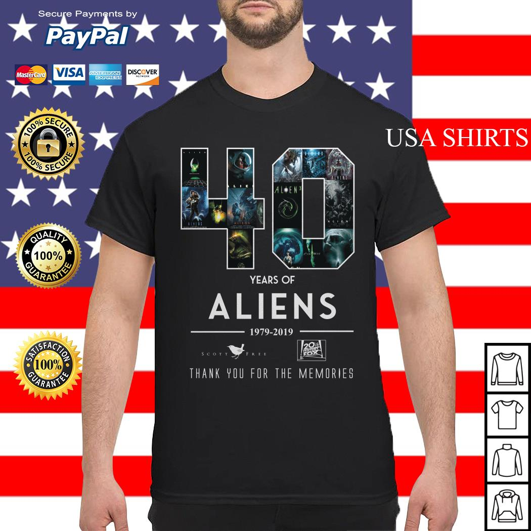 40 Years of Aliens 19979 2019 thank you for the memories shirt