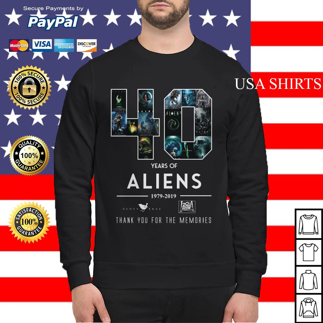 40 Years of Aliens 19979 2019 thank you for the memories Sweater