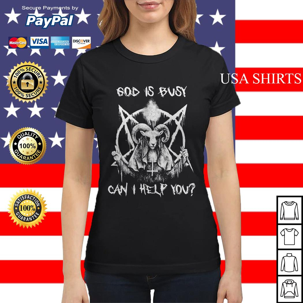 God is busy can I help you satan Ladies tee