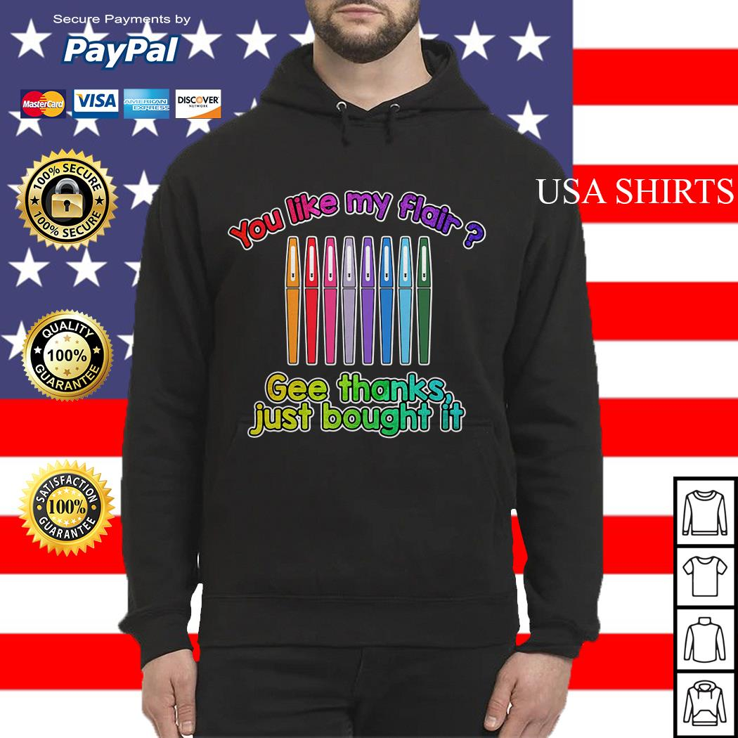 You like my flair gee thanks just bought it Hoodie
