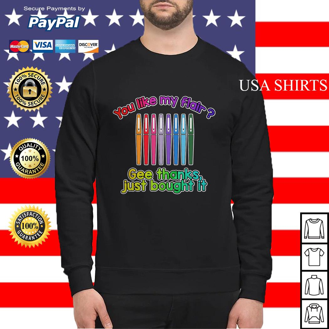 You like my flair gee thanks just bought it Sweater