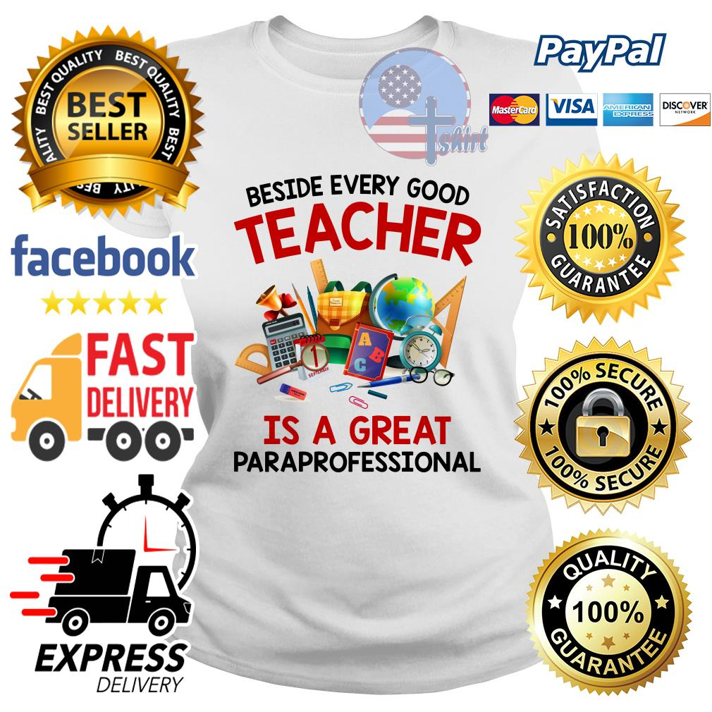 0f07a4d4 Beside every good teacher is a great paraprofessional Ladies tee