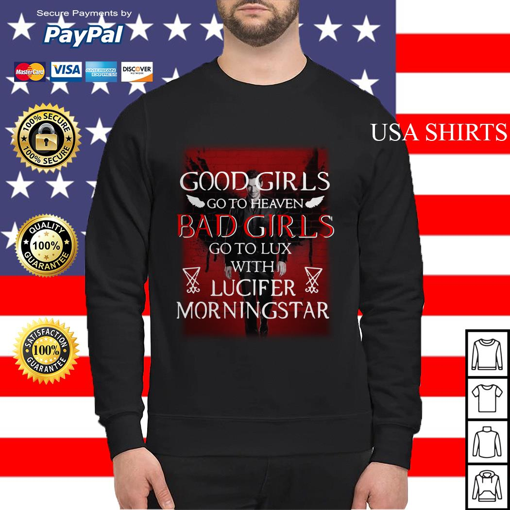 Good girls go to heaven bad girls go to lux with Lucifer morningstar Sweater