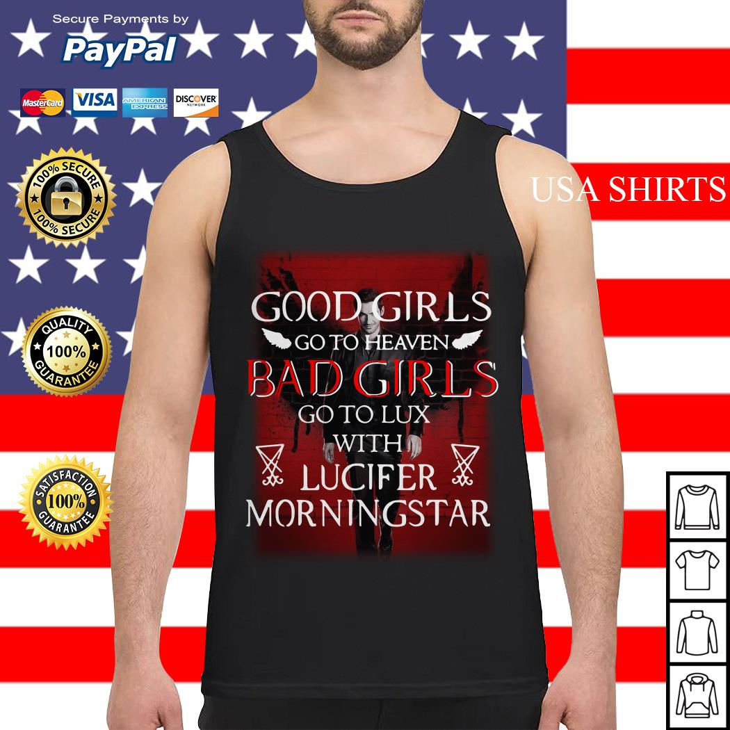 Good girls go to heaven bad girls go to lux with Lucifer morningstar Tank top