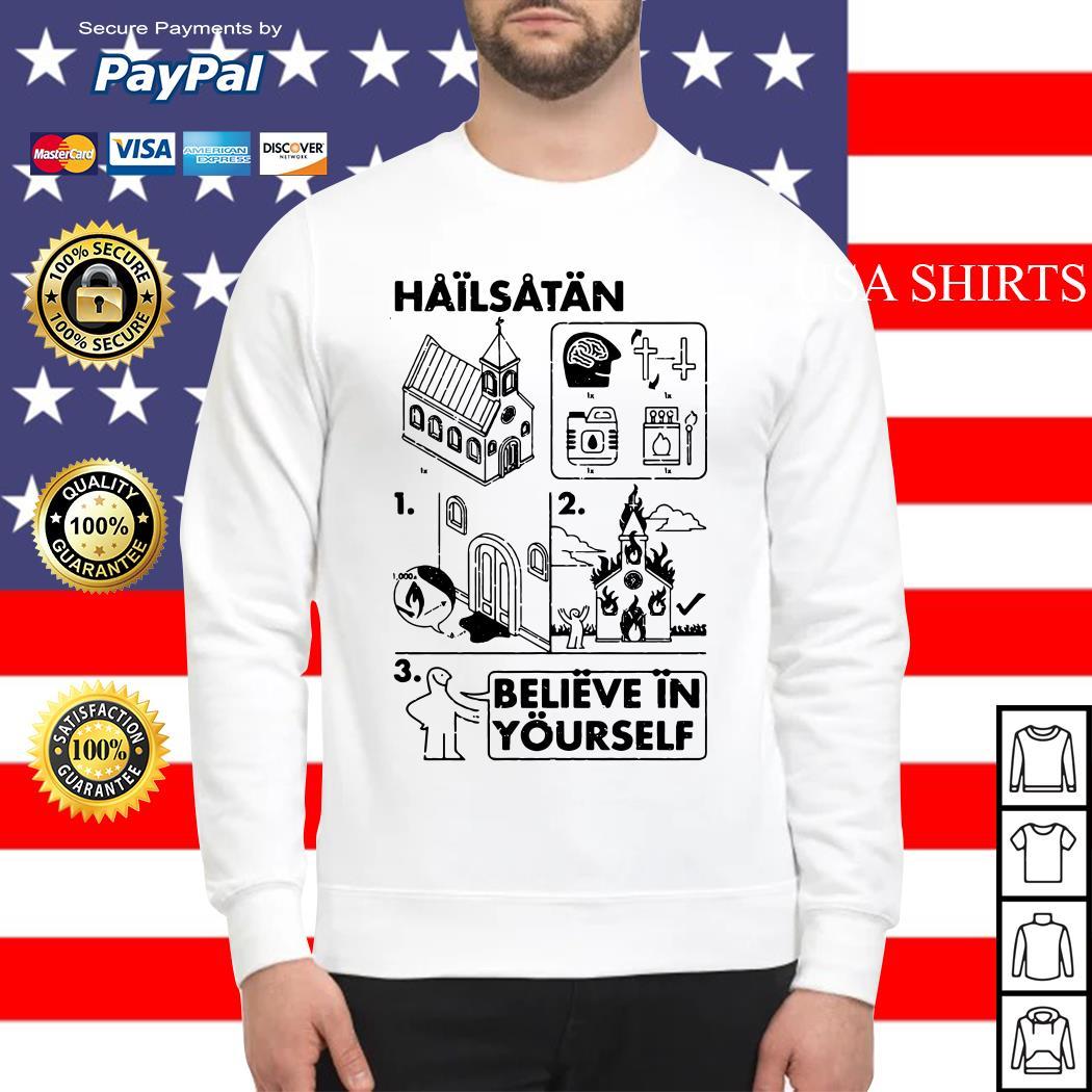Hail Satan believe in yourself Sweater