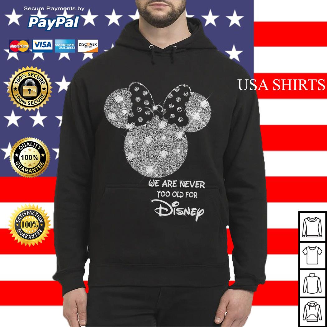 Mickey We are never too old for Disney Hoodie
