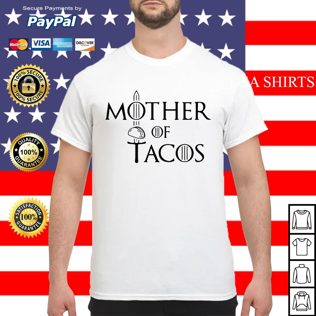 Mother of Tacos Game of Thrones shirt