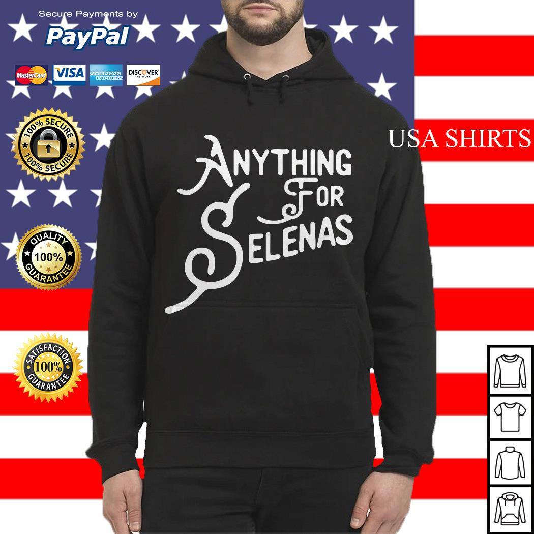 Official Anything for selenas Hoodie