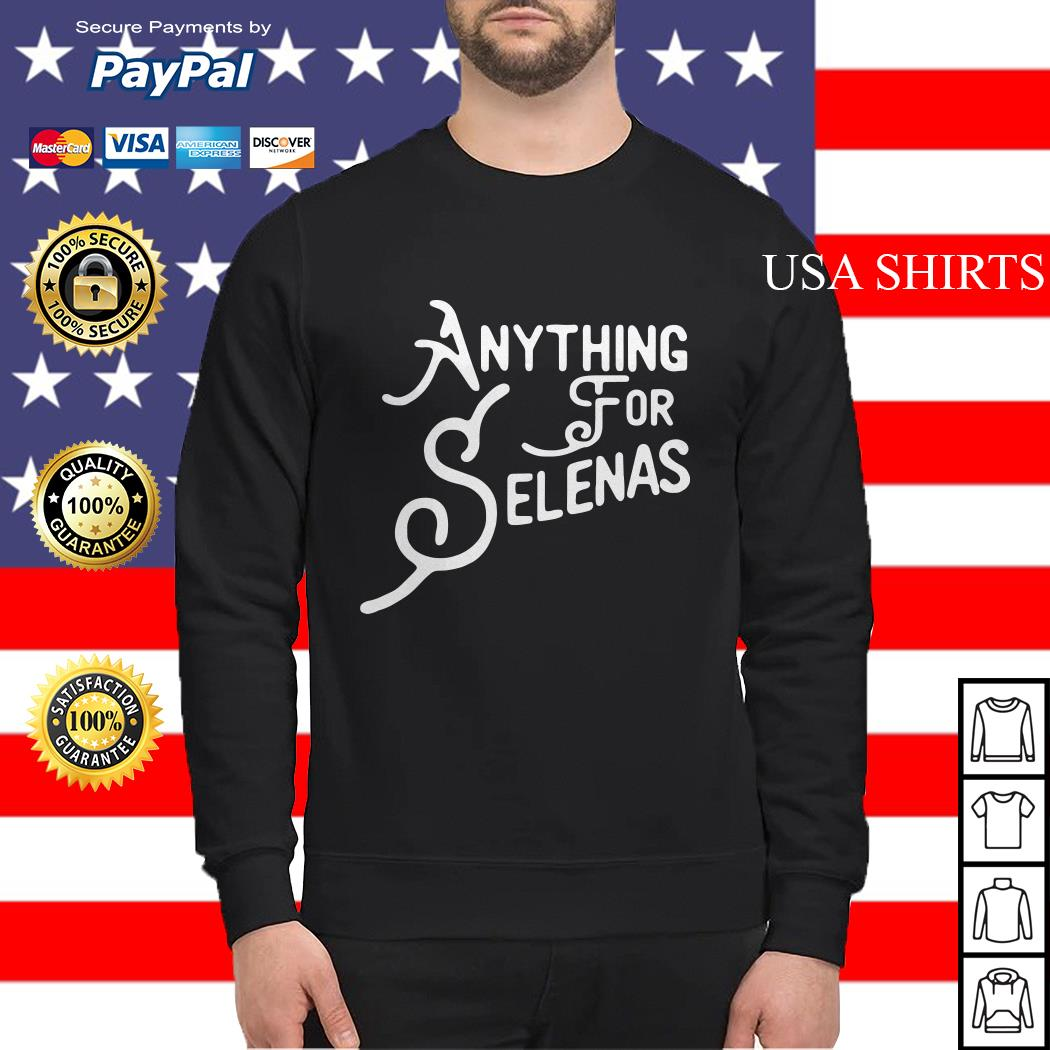 Official Anything for selenas Sweater