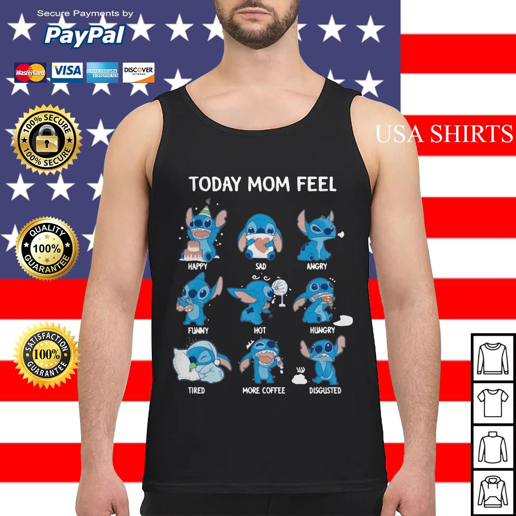 Stitch today mom feel happy sad angry funny hot hungry Tank top