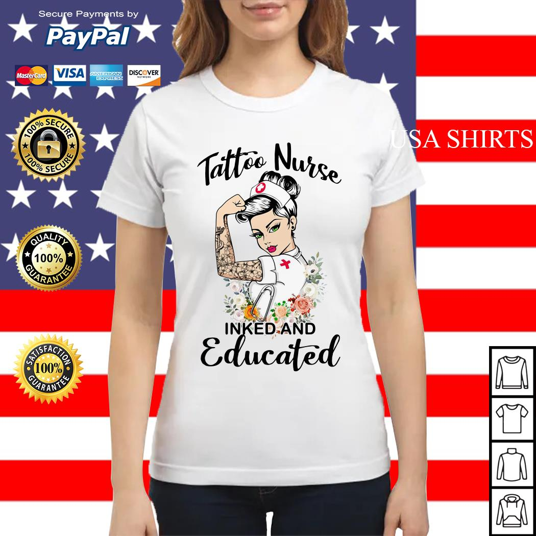 Strong woman tattoo nurse inked and educated Ladies tee