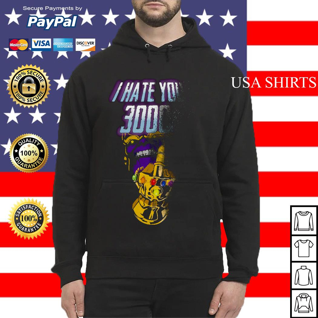 Thanos Infinity Gauntlet middle finger I hate you 3000 Hoodie