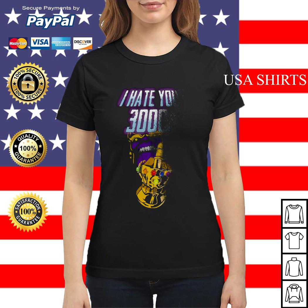 Thanos Infinity Gauntlet middle finger I hate you 3000 Ladies tee