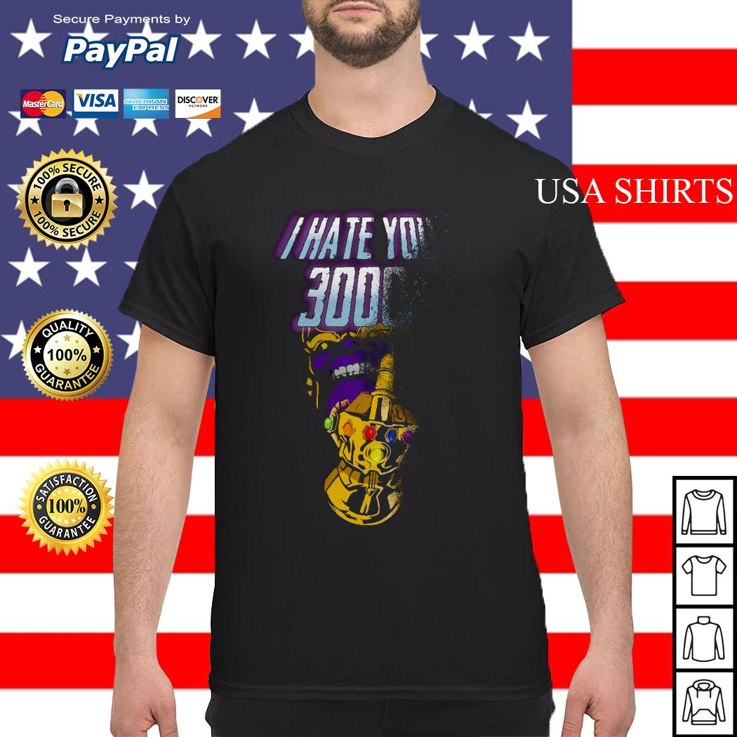 Thanos Infinity Gauntlet middle finger I hate you 3000 shirt