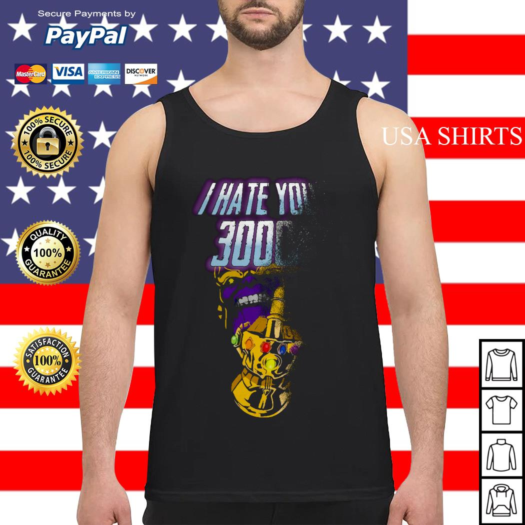 Thanos Infinity Gauntlet middle finger I hate you 3000 Tank top
