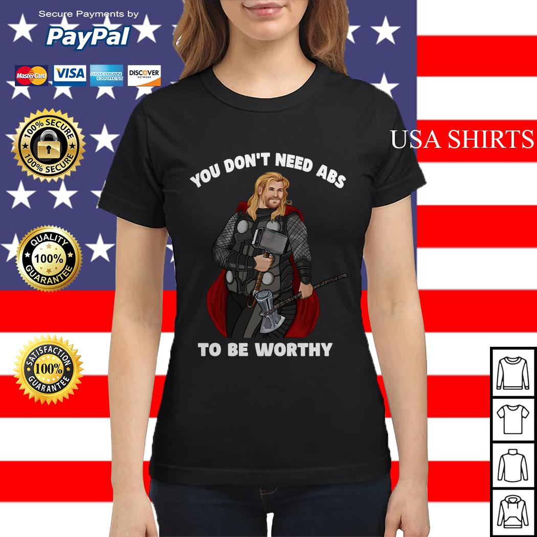 Thor You don't need abs to be worthy Ladies tee