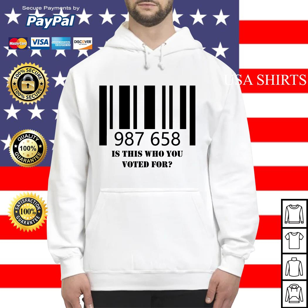987 658 is this who you voted for Hoodie