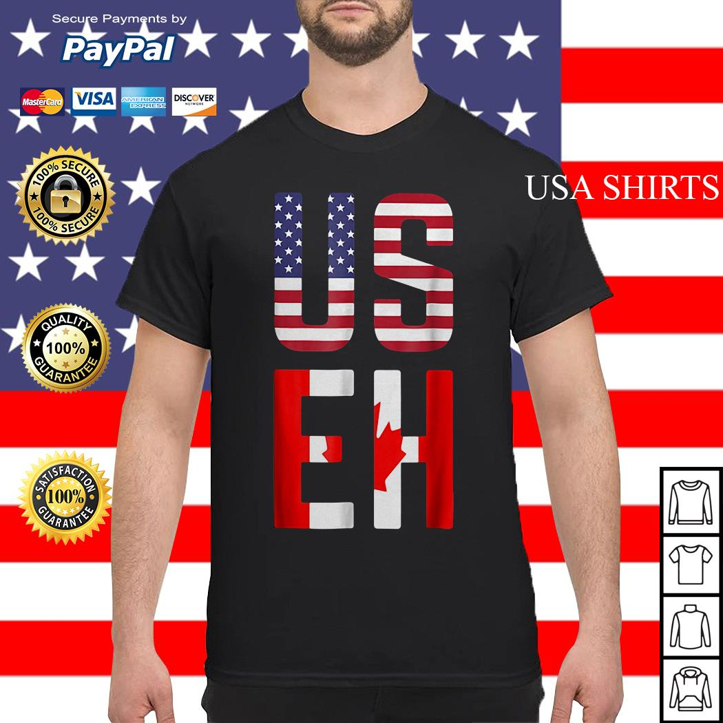 American Canadian US EH shirt