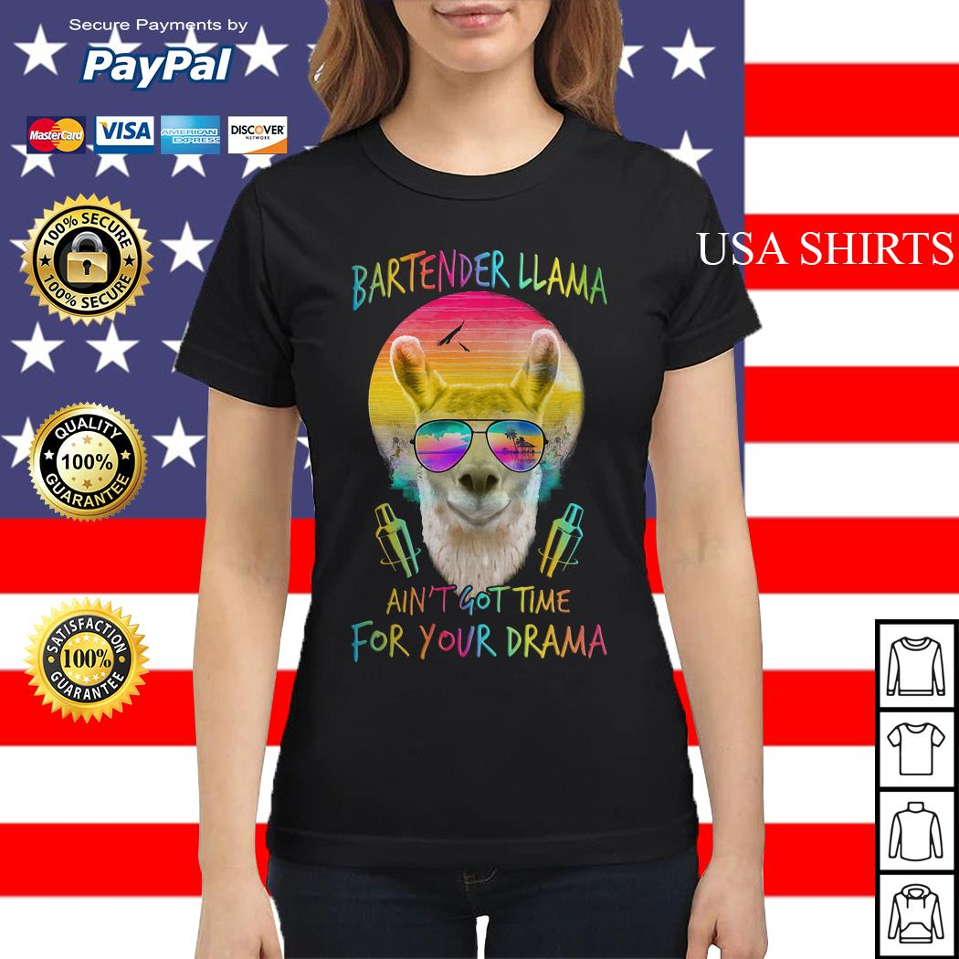 Bartender Llama ain't got time for your Drama Ladies tee